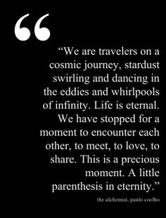 """a precious moment, a little parenthesis in eternity"" for travel journal!"