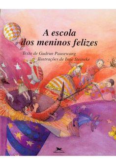 Title Slide of Escola dos meninos felizes livro Good Books, Amazing Books, Education, My Favorite Things, Reading, School, Kids, Portuguese, Professor