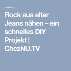 Rock aus alter Jeans nähen – ein schnelles DIY Projekt | ChezNU.TV