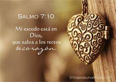 Salmos 7:10 Mi escudo está en Dios, Que salva a los rectos de corazón. ♔