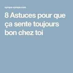 8Astuces pour que çasente toujours bon chez toi Fee Du Logis, Home Management, Home Hacks, Blog, Good Things, How To Plan, Inspiration, Sent Bon, Sprays