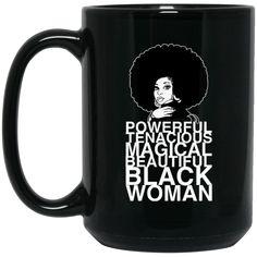 Black Lives Matter Mug Black Woman I Am Powerful Tenacious Magical Coffee Mug Tea Mug Black Lives Matter Mug Black Woman I Am Powerful Tenacious Magical Coffee