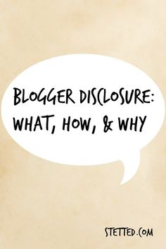 Blogger Disclosure: What, How, & Why | stetted