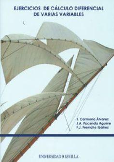 Ejercicios de cálculo diferencial de varias variables / J. Carmona Alvarez, J.A. Facenda Aguirre, F.J. Freniche Ibáñez