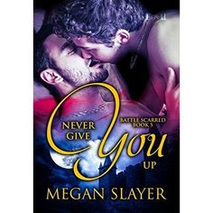 NEVER GIVE YOU UP by Megan Slayer + Prize Pack #Giveaway | @GoddessFish Presents Paranormal LGBT #Romance
