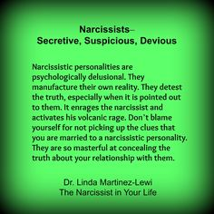 Dr. Linda Martinez-Lewi,  Every narcissist just immediately discredited this knowledge, this doctor and your sanity. BWA!