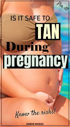 Is It Safe To Tan During Pregnancy? Tanning in Pregnancy: Which tanning methods are available, what are the risks involved and what safety rules should you keep when tanning while pregnant> Spray Tan While Pregnant, Trying To Get Pregnant, I'm Pregnant, Getting Pregnant, Trimesters Of Pregnancy, Pregnancy Stages, First Pregnancy, Pregnancy Tips