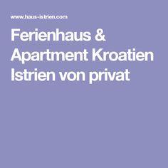 Ferienhaus & Apartment Kroatien Istrien von privat