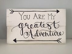 Rustic Home Decor, You Are My Greatest Adventure Sign ~ Disney's Up Sign, Disney Wedding/Anniversary Gift, Reclaimed Wood, Hand Painted Sign by SweetChalkDesigns on Etsy https://www.etsy.com/listing/239953438/rustic-home-decor-you-are-my-greatest