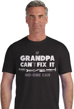 Quality Print New Summer Style Cotton If Grandpa Can't Fix It No One Can Funny Christmas Gift For Grandad T-Shirt letter print