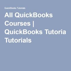 All QuickBooks Courses | QuickBooks Tutorials