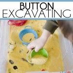 BUTTON EXCAVATING: A simple sensory digging activity for toddlers and preschoolers. A quick and easy indoor activity that's practically no-prep.