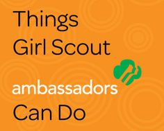 Things Girl Scout Ambassadors Can Do- Volunteer Resource Guide