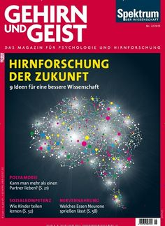 Hirnforschung der Zukunft - 9 Ideen für eine bessere Wissenschaft. Gefunden in: Gehirn & Geist, Nr. 2/2015