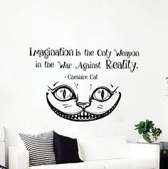 Alice In Wonderland Wall Decal Quote Imagination Is The Only Weapon  Cheshire Cat Decal Removable Wall