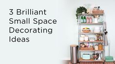 3 Brilliant Small Space Decorating Ideas
