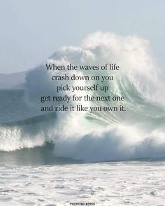 Ride on the waves of your life like you own it. Wave Quotes, Ocean Quotes, Nature Quotes, Spiritual Quotes, Good Life Quotes, Book Quotes, Words Quotes, Quotes To Live By, Life Is Good