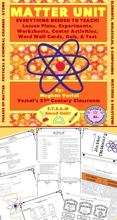 Save the time of planning an entire unit!  EVERYTHING needed to teach a hands-on, S.T.E.A.M. based unit on matter.  Includes phases of matter and their characteristics, physical and chemical changes, effects of temperature on matter, atom, elements and the periodic table, molecules and compounds, and mixtures and solutions.