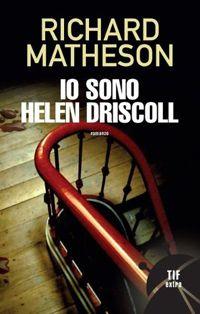 Io sono Helen Driscoll - Richard Matheson http://dld.bz/eRwns #recensione #thriller #paranormale