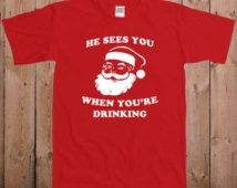 Drinking T Shirt Christmas shirt funny Santa Claus Tshirt Gift for her gift gift for him great stocking stuffer T-Shirt Tee shirt TM-27