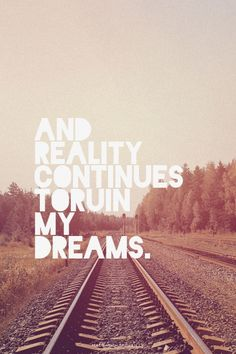 ― And reality continues to ruin my dreams. | Nikola made this with Spoken.ly