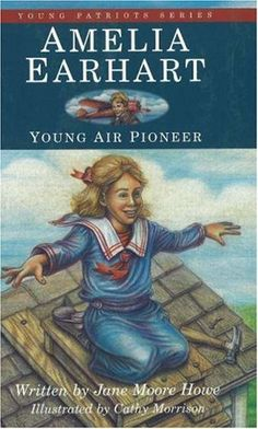 Amelia Earhart: Young Air Pioneer (Young Patriots series)