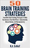 Free Kindle Book -  [Self-Help][Free] Brain Training Strategies: 50 Mind Power Strategies: Incredible Brain Training Strategies To Help You Increase Your Mind Power, Concentration, Mental Clarity ... Focusing, Mind power, Brain Fitness) Check more at http://www.free-kindle-books-4u.com/self-helpfree-brain-training-strategies-50-mind-power-strategies-incredible-brain-training-strategies-to-help-you-increase-your-mind-power-concentration-mental-clarity-focusing-mind-power/