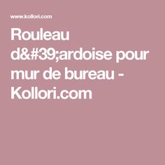 Rouleau d'ardoise pour mur de bureau - Kollori.com
