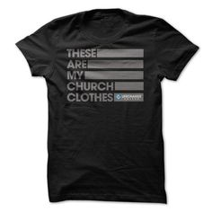 These are my church clothes T Shirts, Hoodies. Check price ==► https://www.sunfrog.com/Faith/These-are-my-church-clothes.html?41382