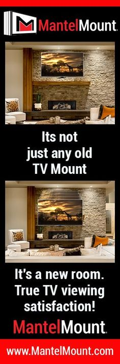 """Most people aren't aware of how great an impact a single TV mount can make on their """"downtime"""" enjoyment. This here is not just """"any old TV mount"""". It's a new room. Something that will amaze your guests. It's true TV viewing satisfaction. A re-imagined, perfected home entertainment experience. It's MantelMount."""