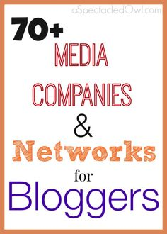 70+ Media Companies and Networks for Bloggers - A Spectacled Owl