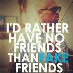 Hav real friends u peeple out dere!