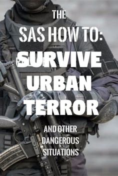 How To Survive A Terror Attack Or Urban Crime: 7 SAS Strategies