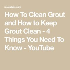 How To Clean Grout and How to Keep Grout Clean - 4 Things You Need To Know - YouTube Grout Cleaner, Homekeeping, What You Can Do, Clean House, Need To Know, Clean Grout, Cleaning, Youtube, Math