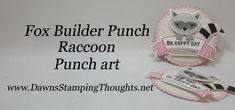 Raccoon Punch Art with Foxy Builder Punch from Stampin'Up!
