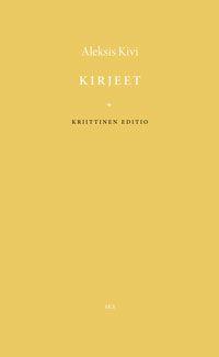 Aleksis Kivi: Kirjeet. Kriittinen editio (2012)