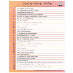 Take the 30 Day Marriage Challenge and commit to doing a little bit, each day, for a better marriage.  Every day of the month, find the corresponding number and follow the tip. So, if you begin the challenge on November 9; start with tip 9 and move on from there. You can repeat the list every month!