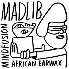 "Check out ""Mind Fusion: African Earwax"" by Madlib on Mixcloud"