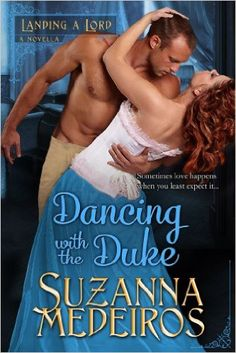 Dancing with the Duke (Landing a Lord) - Kindle edition by Suzanna Medeiros. Romance Kindle eBooks @ Amazon.com.