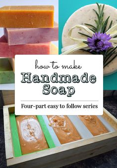 How to make Handmade Soap - a four-part easy to follow series that will show you how to make all natural soap using essential oils, natural color, and moisturizing oils