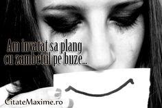 """""""Am invatat sa plang cu zambetul pe buze..."""" Iti place acest #citat? ♥Distribuie♥ mai departe catre prietenii tai. #CitateImagini:   #romania #quotes Vezi mai multe #citate pe http://citatemaxime.ro/"""