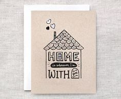 Anniversary Card - Home is Wherever Im With You - Valentine Card - Hand Painted Hand Drawn Card - House Illustration - Brown Recycled Card