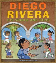 Diego Rivera: His World and Ours von Duncan Tonatiuh