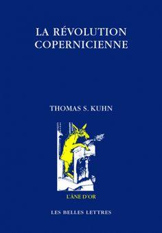 La révolution copernicienne/Thomas Samuel  Kuhn, 2016 http://bu.univ-angers.fr/rechercher/description?notice=000887339
