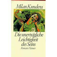 Die unerträgliche Leichtigkeit des Seins/Unbearable Lightness of Being, Milan Kundera