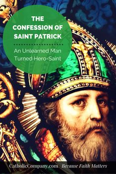 Excerpts from The Confession of Saint Patrick of Ireland