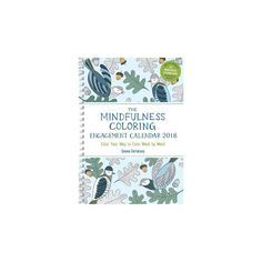 Mindfulness 2018 Coloring Calendar : Color Your Way to Calm Week by Week (Paperback) (Emma Farrarons)
