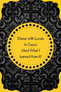 Dinner with Locals in Cusco (and what I learnt from it) by The World Beneath My Feet. The best part of traveling for me is immersing myself and learning about the local culture.