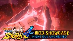 cool Night Dude 8th Gates Unchained!!! Naruto Shippuden Top Ninja Storm four Mods w/ ShinoBeenTrill