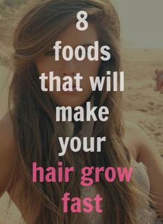 Foods that you should be eating for faster growing hair. #youresopretty